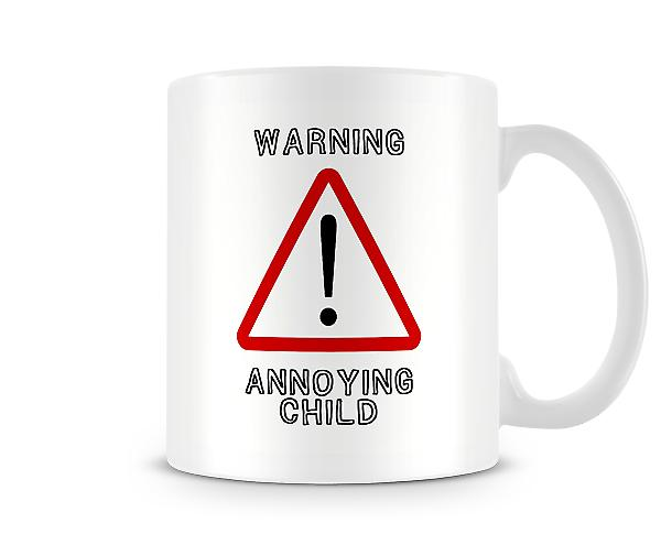 Warning Sign Annoying Child Mug