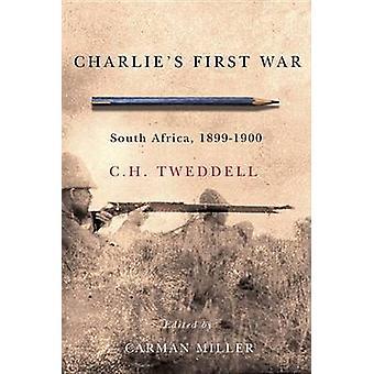 Charlie's ensimmäinen sota - Etelä-Afrikka - 1899-1900 C. H. Tweddell - auto