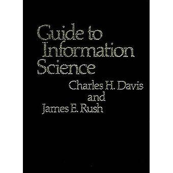 Leitfaden für Informationswissenschaft durch Davis & Charles Hargis