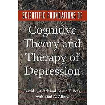 Fundamentos científicos de la teoría cognitiva y la terapia de la depresión por Clark y David