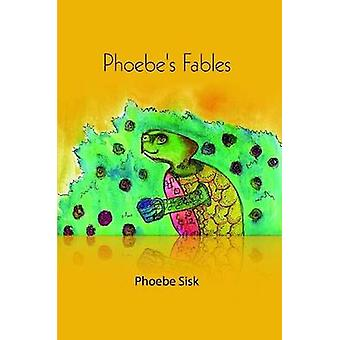 Phoebes Fables by Sisk & Phoebe