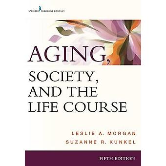 Le vieillissement de la société et le parcours de vie cinquième édition révisée par Morgan & A. Leslie