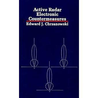 Active Radar Electronic Countermeasures by Chrzanowski & Edward J.