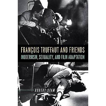 Franois Truffaut og venner modernisme seksualitet og filmatisering af Stam & Robert