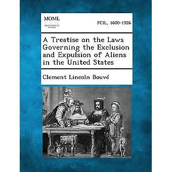 En avhandling om lovene som styrer eksklusjon og utvisning av utlendinger i USA Bouve & Clement Lincoln