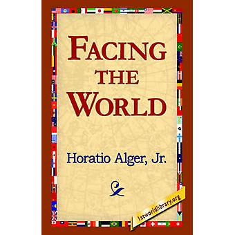 Facing the World by Alger & Horatio & Jr.