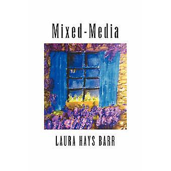 MixedMedia av Barr & Laura Hays