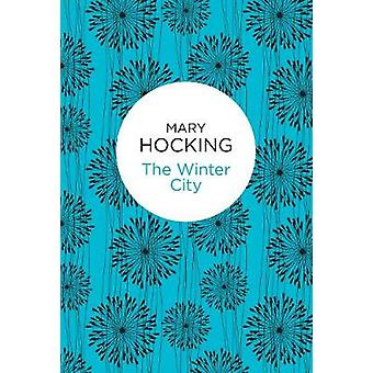 The Winter City by Hocking & Mary