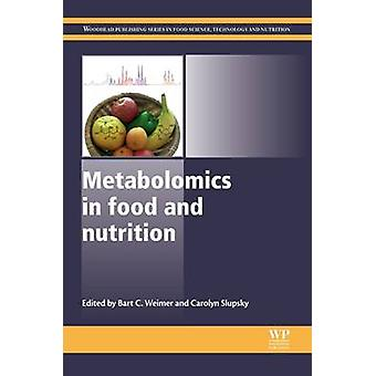 Metabolomics in Food and Nutrition by Weimer & Bart C.