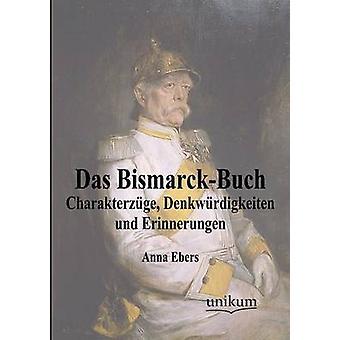 Das BismarckBuch par Ebers & Anna