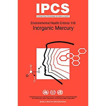 Inorganic Mercury Environmental Health Criteria Series No 118 by WHO