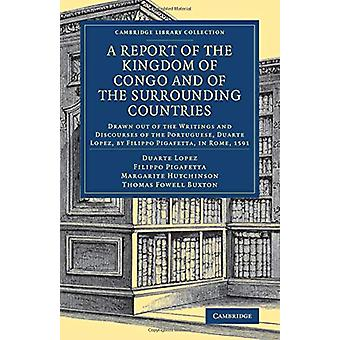 A Report of the Kingdom of Congo and of the Surrounding Countries - Dr