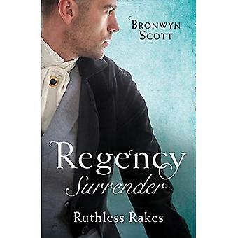 Regency Surrender: hänsynslösa rakes: Rake mest benägna att förföra/rake mest benägna att synda (rake på turné)