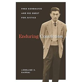 Enduring Conviction - Fred Korematsu and His Quest for Justice by Lorr