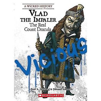 Vlad the Impaler - The Real Count Dracula by Enid A Goldberg - Norman