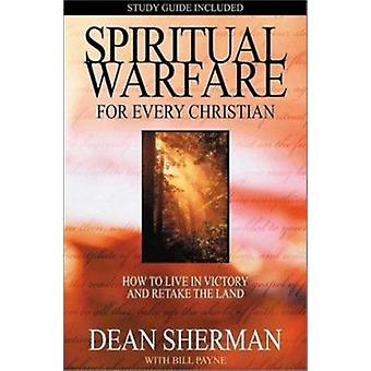 Spiritual Warfare for Every Christian - How to Live in Victory and Re-