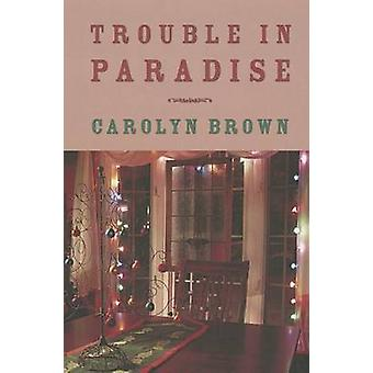 Trouble in Paradise by Carolyn Brown - 9781477813041 Book