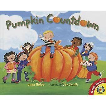 Pumpkin Countdown by Joan Holub - Jan Smith - 9781489624109 Book