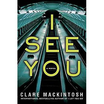 I See You by Clare Mackintosh - 9781524756369 Book