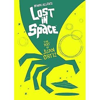 Lost in Space - The Art of Juan Ortiz by Lost in Space - The Art of Jua