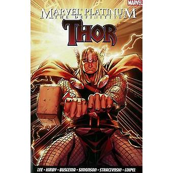 Marvel Platinum - The Definitive Thor by Stan Lee - Jack Kirby - 97818