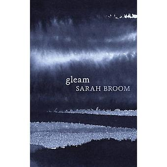 Gleam by Sarah Broom - 9781869407704 Book