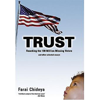 Trust - Reaching the 100 Million Missing Voters and Other Selected Ess