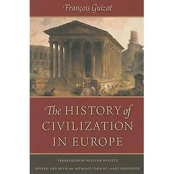 History of Civilization in Europe by Francois Guizot - William Hazlit