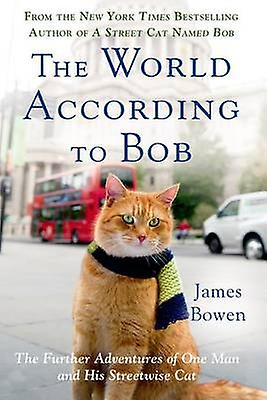 The World According to Bob - The Further Adventures of One Man and His