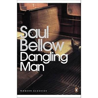 Dangling Man by Saul Bellow & Salman Rushdie & J. M. Coetzee