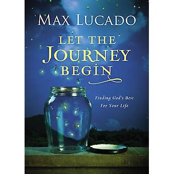 LET THE JOURNEY BEGIN (Hardcover) by Lucado Max