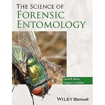 Science of Forensic Entomology (Paperback) by Rivers David B. Dahlem Gregory A.