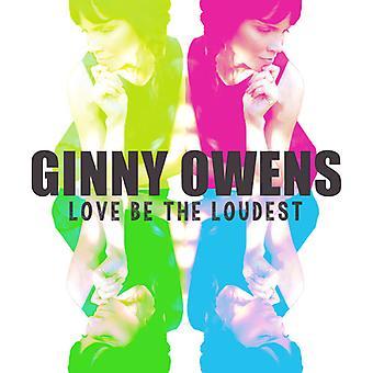 Werden Sie Ginny Owens - Liebe den Loudest [CD] USA import