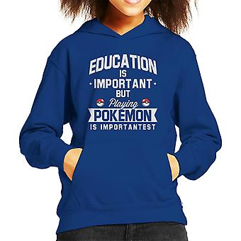 Education Is Important But Playing Pokemon Is Importantest Kid's Hooded Sweatshirt