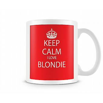 Keep Calm I Love Blondie Printed Mug