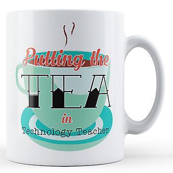 Setzen den Tee In Technologie Lehrer - bedruckte Becher