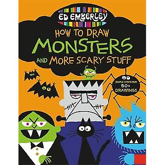 Ed Emberley's How to Draw Monsters and More Scary Stuff by Ed Emberle