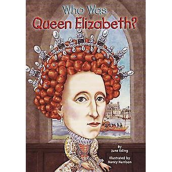Vem var drottning Elizabeth? av juni Eding - Nancy Harrison - 97804484483
