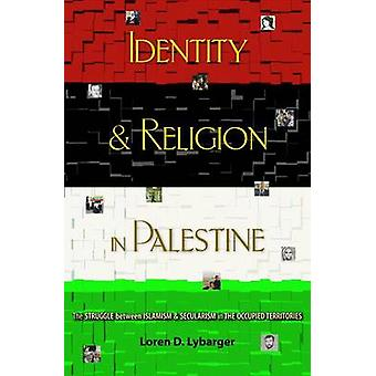 Identity & Religion in Palestine - The Struggle Between Islamism and S