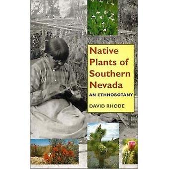 Plantes indigènes du Nevada du Sud - un ethnobotanique par David Rhode - 978