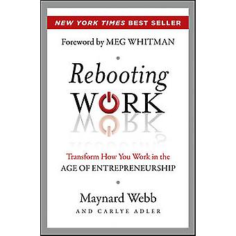 Rebooting Work - Transform How You Work in the Age of Entrepreneurship