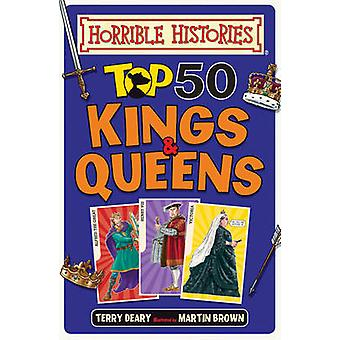Top 50 Kings and Queens by Terry Deary - Martin Brown - 9781407179421