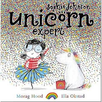 Sophie Johnson - Unicorn Expert by Morag Hood - 9781471145629 Book