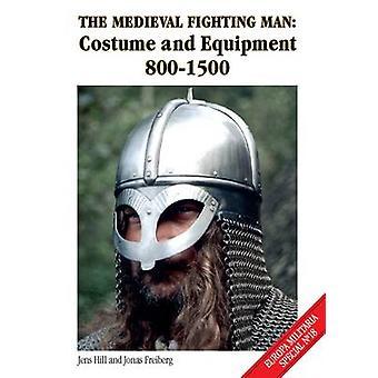 De middeleeuwse gevechten Man - kostuum en uitrusting 800-1500 door Jens Hil