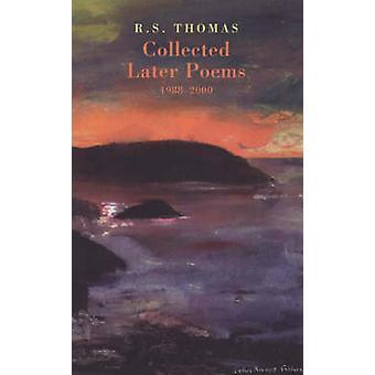 Samlas in senare dikter - 1988-2000 av R. S. Thomas - 9781852246488 bok