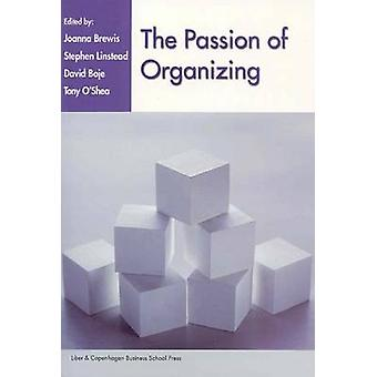 The Passion of Organizing by Joanna Brewis - Stephen Linstead - David