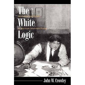 Den vita logiken - alkoholism och kön i amerikansk modernistisk Fiction