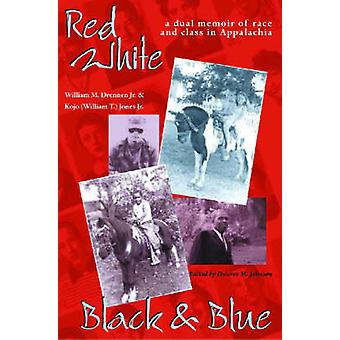 Red - White - Black - and Blue - A Dual Memoir of Race and Class in Ap
