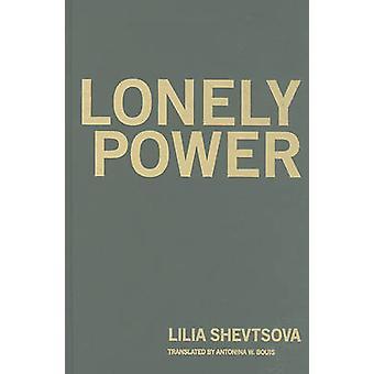 Ensam makt - varför Ryssland har misslyckats att bli väst och väst jag