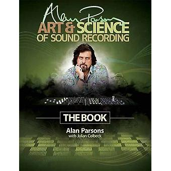 Parsons Alan Art & Science of Sound Recording Book by Alan Parsons -